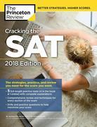 Cracking the SAT with 5 Practice Tests, 2018 Edition: The Strategies, Practice, and Review You Need for the Score You Want