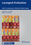 Laryngeal Evaluation: Indirect Laryngoscopy to High-Speed Digital Imaging