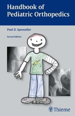 Handbook of Pediatric Orthopedics: Second Edition