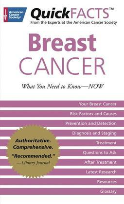 QuickFACTS™ Breast Cancer: What You Need to Know-NOW