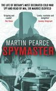 Spymaster: The Life of Britain's Most Decorated Cold War Spy and Head of MI6, Sir Maurice Oldfield