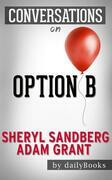 Option B: By Sheryl Sandberg and Adam Grant | Conversation Starters