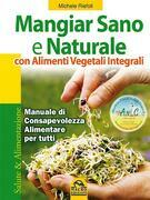 Mangiar sano e naturale con alimenti vegetali integrali