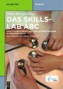 Das Skillslab ABC: Praktischer Einsatz von Simulatorentraining im Medizinstudium