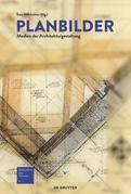 Planbilder: Medien der Architekturgestaltung