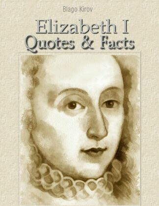 Elizabeth I: Quotes & Facts