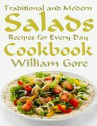 Traditional and Modern Salads, Recipes for Every Day, Cookbook.