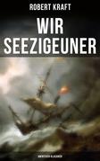 Wir Seezigeuner (Abenteuer-Klassiker)