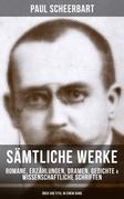 Sämtliche Werke: Romane, Erzählungen, Dramen, Gedichte & Wissenschaftliche Schriften (Über 300 Titel in einem Band)