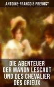 Die Abenteuer der Manon Lescaut und des Chevalier des Grieux (Vollständige deutsche Ausgabe)