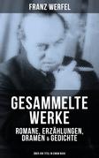 Gesammelte Werke: Romane, Erzählungen, Dramen & Gedichte (Über 200 Titel in einem Buch)