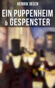 Henrik Ibsen: Ein Puppenheim & Gespenster (Vollständige deutsche Ausgaben)