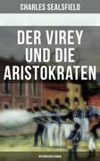 Der Virey und die Aristokraten (Historischer Roman)
