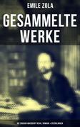 Gesammelte Werke von Emile Zola: Die Rougon-Macquart Reihe, Romane & Erzählungen (Vollständige deutsche Ausgaben)
