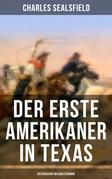 Der erste Amerikaner in Texas (Historischer Wildwestroman)