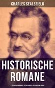 Charles Sealsfield: Historische Romane, Abenteuerromane, Erzählungen & Historische Werke