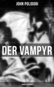 Der Vampyr (Horror-Klassiker) - Vollständige deutsche Ausgabe