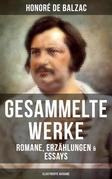 Gesammelte Werke von Balzac: Romane, Erzählungen & Essays (Illustrierte Ausgabe)
