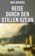 Reise durch den Stillen Ozean - Vollständige Ausgabe