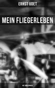 Mein Fliegerleben (Vollständige Ausgabe mit Abbildungen)
