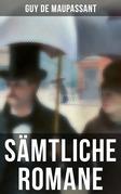 Sämtliche Romane (Vollständige deutsche Ausgaben)