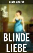 Blinde Liebe - Vollständige Ausgabe