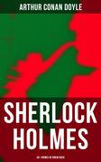 Sherlock Holmes: 40+ Krimis in einem Buch (Vollständige deutsche Ausgaben)