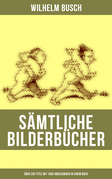 Sämtliche Bilderbücher (Über 250 Titel mit 1500 Abbildungen in einem Buch)