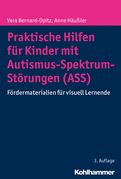Praktische Hilfen für Kinder mit Autismus-Spektrum-Störungen (ASS)