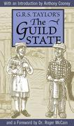 The Guild State: Its Principles and Possibilities
