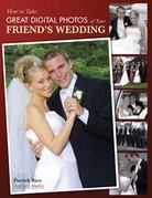 How to Take Great Digital Photos of Your Friend's Wedding