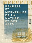 Beautés et Merveilles de la nature et des arts