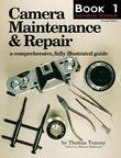 Camera Maintenance & Repair, Book 2: Advanced Techniques: A Comprehensive, Fully Illustrated Guide