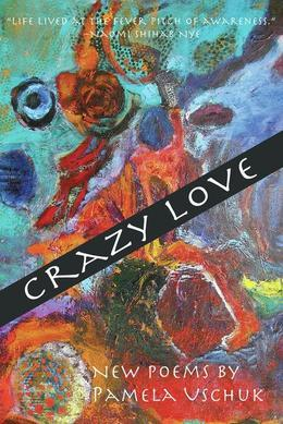 Crazy Love: New Poems