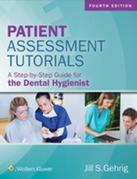 Patient Assessment Tutorials: A Step-By-Step Guide for the Dental Hygienist