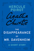 The Disappearance of Mr. Davenheim: A Hercule Poirot Short Story