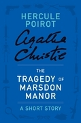 The Tragedy of Marsdon Manor: A Hercule Poirot Short Story