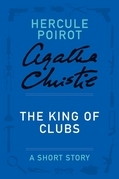 The King of Clubs: A Hercule Poirot Short Story