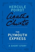 The Plymouth Express: A Hercule Poirot Short Story