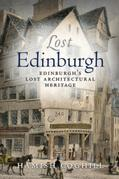 Lost Edinburgh: Edinburgh's Lost Architectural Heritage