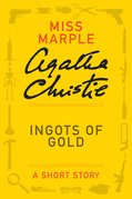 Ingots of Gold: A Miss Marple Short Story