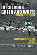 In Colours Green and White: A Post-War History of Hibs: Volume 2