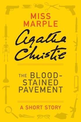 The Blood-Stained Pavement: A Miss Marple Short Story