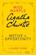 Motive v. Opportunity: A Miss Marple Short Story