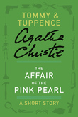 The Affair of the Pink Pearl: A Tommy & Tuppence Short Story