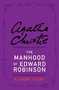 The Manhood of Edward Robinson: A Short Story