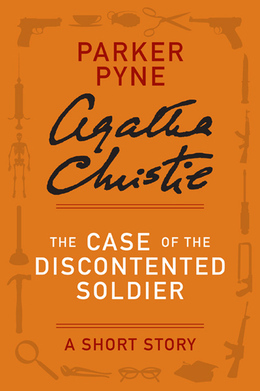 The Case of the Discontented Soldier: A Parker Pyne Short Story