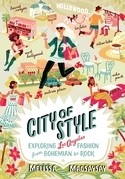 City of Style: Exploring Los Angeles Fashion, from Bohemian to Rock