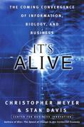 It's Alive: The Coming Convergence of Information, Biology, and Business