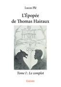 L'Épopée de Thomas Hairaux - Tome I : Le complot